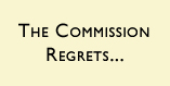 Commission Regrets...